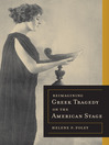 Reimagining Greek Tragedy on the American Stage (eBook)
