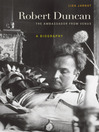 Robert Duncan, the Ambassador from Venus (eBook): A Biography