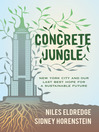 Concrete Jungle (eBook): New York City and Our Last Best Hope for a Sustainable Future