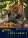 Wines of South America (eBook): The Essential Guide
