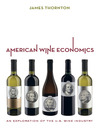 American Wine Economics (eBook): An Exploration of the U.S. Wine Industry