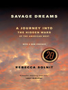 Savage Dreams (eBook): A Journey into the Hidden Wars of the American West
