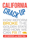 California Crackup (eBook): How Reform Broke the Golden State and How We Can Fix It