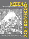Media Archaeology (eBook): Approaches, Applications, and Implications
