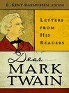 Dear Mark Twain (eBook): Letters from His Readers