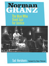 Norman Granz (eBook): The Man Who Used Jazz for Justice