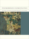Polymorphous Domesticities (eBook): Pets, Bodies, and Desire in Four Modern Writers