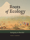 Roots of Ecology (eBook): Antiquity to Haeckel
