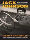 Jack Johnson, Rebel Sojourner (eBook): Boxing in the Shadow of the Global Color Line