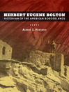 Herbert Eugene Bolton (eBook): Historian of the American Borderlands