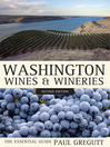 Washington Wines and Wineries (eBook): The Essential Guide, Second Edition