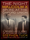 The Night Malcolm X Spoke at the Oxford Union (eBook): A Transatlantic Story of Antiracist Protest