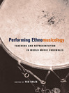 Performing Ethnomusicology (eBook): Teaching and Representation in World Music Ensembles