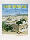 Mediterraneans (eBook): North Africa and Europe in an Age of Migration, c. 1800-1900