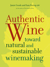 Authentic Wine (eBook): Toward Natural and Sustainable Winemaking