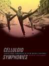 Celluloid Symphonies (eBook): Texts and Contexts in Film Music History
