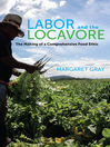 Labor and the Locavore (eBook): The Making of a Comprehensive Food Ethic