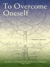 To Overcome Oneself (eBook): The Jesuit Ethic and Spirit of Global Expansion, 1520–1767