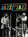 Jazz/Not Jazz (eBook): The Music and Its Boundaries