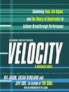 Velocity (MP3): Combining Lean, Six Sigma and the Theory of Constraints to Achieve Breakthrough Performance--A Business Novel