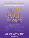 Divine Soul Songs (MP3): Sacred Practical Treasures to Heal, Rejuvenate, and Transform You, Humanity, Mother Earth, and All Universes