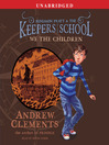 We the Children (MP3): Benjamin Pratt and the Keepers of the School Series, Book 1