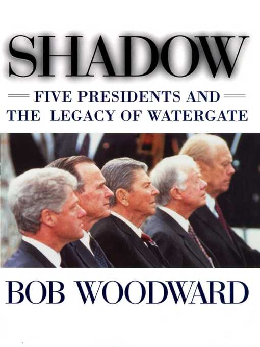 Shadow (eBook): Five Presidents and the Legacy of Watergate