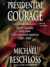 Presidential Courage (MP3): Brave Leaders and How They Changed America 1789-1989