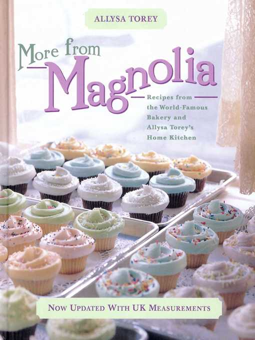 More from Magnolia (eBook): Recipes from the World Famous Bakery and Allysa Torey's Home Kitchen