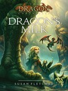 Dragon's Milk (eBook): The Dragon Chronicles, Book 1