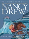 The Riding Club Crime (eBook): Nancy Drew Series, Book 172