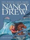 The Riding Club Crime (eBook): Nancy Drew Series, Book 172