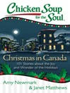 Christmas in Canada (eBook): 101 Stories About the Joy and Wonder of the Holidays, Canadian Style!
