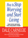 How to Stop Worrying and Start Living (MP3)