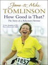 How Good is That? (eBook): The Story of a Reluctant Heroine