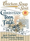 Christian Teen Talk (eBook): Christian Teens Share Their Stories of Support, Inspiration and Growing Up