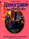 The Slumber Party Secret (eBook): The Nancy Drew Notebooks Series, Book 1
