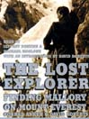 The Lost Explorer (MP3): Finding Mallory on Mount Everest