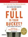 How Full Is Your Bucket? (MP3): Positive Strategies for Work and Life