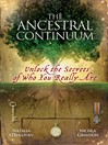 The Ancestral Continuum (eBook): Unlock the Secrets of Who You Really Are