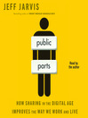 Public Parts (MP3): How Sharing in the Digital Age is Revolutionizing Life, Business, and Society