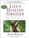 Life's Healing Choices (MP3): Freedom from Your Hurts, Hang-ups, and Habits
