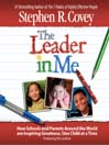 The Leader in Me (MP3): How Schools and Parents Around the World Are Inspiring Greatness, One Child At a Time