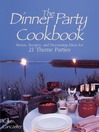 Dinner Party Cookbook (eBook): Menus Recipes and Decorating Ideas for 21 Theme Parties
