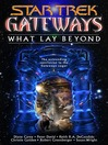 What Lay Beyond (eBook): Star Trek: Gateways Series, Book 7