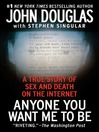 Anyone You Want Me to Be (eBook): A Shocking True Story of Sex and Death on the Internet