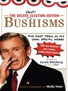 The Deluxe Election Edition Bushisms (eBook): The First Term, in His Own Special Words