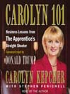 Carolyn 101 (MP3): Business Lessons from The Apprentices Straight Shooter