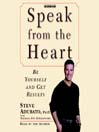 Speak from the Heart (MP3): Be Yourself and Get Results