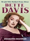 The Girl Who Walked Home Alone (eBook): Bette Davis, A Personal Biography